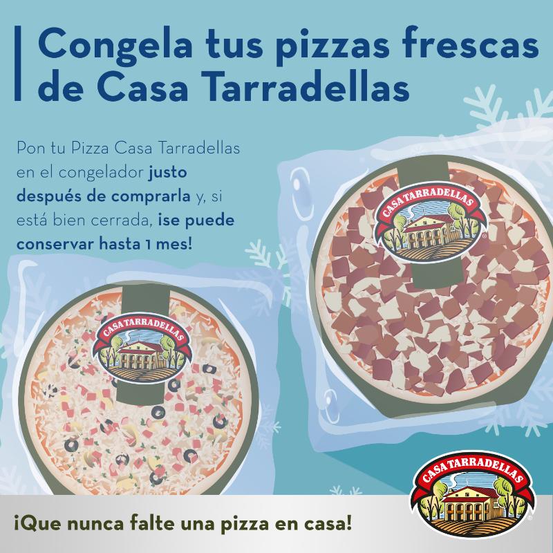 Congela tus pizzas frescas de Casa Tarradellas Pon tu Pizza Casa Tarradellas en el congelador justo después de comprarla y, si está bien cerrada, ¡se puede conservar hasta 1 mes!